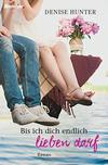 Vergrößerte Darstellung Cover: Bis ich dich endlich lieben darf. Externe Website (neues Fenster)