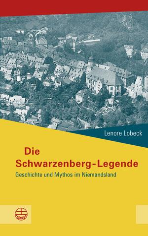 ¬Die¬ Schwarzenberg-Legende
