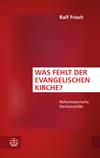 Was fehlt der evangelischen Kirche?