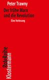 ¬Der¬ frühe Marx und die Revolution