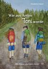 Wie aus Anton Toni wurde