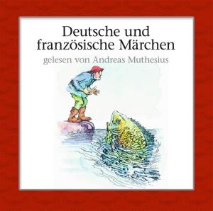 Deutsche und französische Märchen
