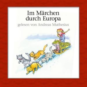 Im Märchen durch Europa