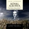 König Alkohol - Memoiren eines Trinkers