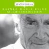 Rainer Maria Rilke: Gedichte über das Leben