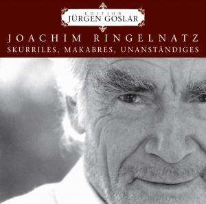 Joachim Ringelnatz: Skurriles, Makabres, Unanständiges