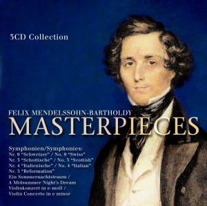 Felix Mendelssohn-Bartholdy: Masterpieces