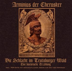 Arminius der Cherusker: die Schlacht im Teutoburger Wald
