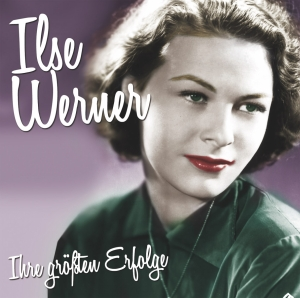 Ilse Werner - ihre größten Erfolge
