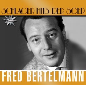 Fred Bertelmann - Schlagerhits der 50er
