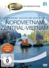 Fernweh - Die Reisereportage - Nordvietnam & Zentral-Vietnam