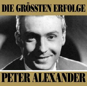 Die größten Erfolge - Peter Alexander