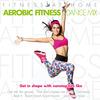 Aerobic Fitness Dance Mix