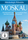 Märchenhafte Weltstädte - Moskau