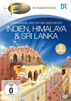 Fernweh - Die Reisereportage - Indien, Himalaya & Sri Lanka