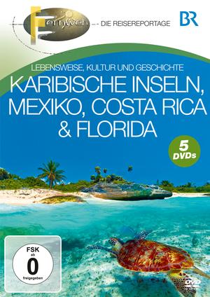 Fernweh - Die Reisereportage - Karibische Inseln, Mexiko, Costa Rica & Florida