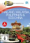 Fernweh - Die Reisereportage - Thailand, Malaysia, Philippinen & Südchina