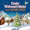 Kinder-Weihnachtslieder und Märchen