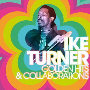 Ike Turner - golden hits & collaborations