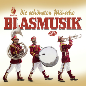 Blasmusik - Die Schönsten Märsche