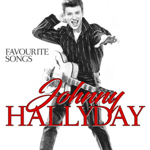 Johnny Hallyday - Favourite Songs