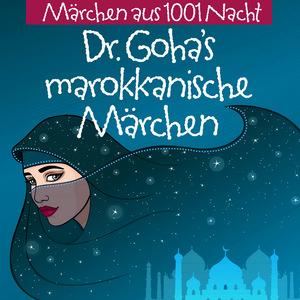 Dr. Goha's marokkanische Märchen